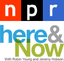 NPR / Here & Now